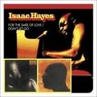 Isaac Hayes - For the Sake of Love/Don't Let Go (2004)