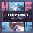 Sleater-Kinney - Call The Doctor (1998)