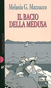IL-BACIO-DELLA-MEDUSA-MELANIA-MAZZUCCO