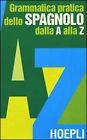 Grammatica pratica dello spagnolo dalla A alla Z