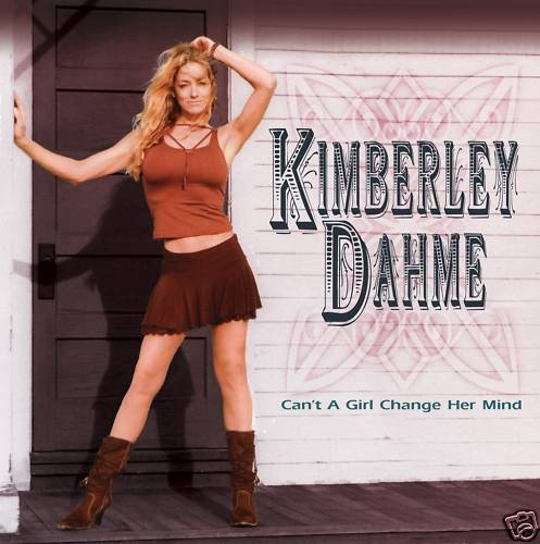 Kimberley Dahme - Can't A Girl Change Her Mind? CD 2009 Boston member