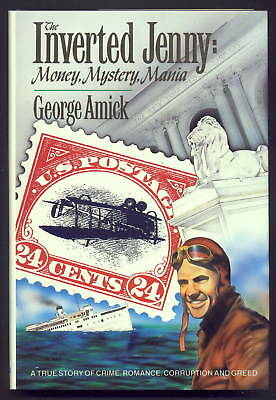 the Inverted Jenny Money,mystery & Mania, By George Amick Sc C3a Free Ship Us