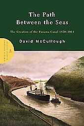 The-Path-Between-the-Seas-The-Creation-of-the-Panama-Canal-1870-1914-by-David-Willis-McCullough-2005