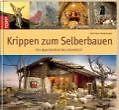 Krippen zum Selberbauen von Karl-Heinz Reicheneder (2009, Gebundene Ausgabe)