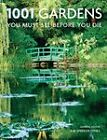 1001 Gardens You Must See Before You Die by Octopus Publishing Group (Paperback, 2007)