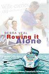 Rowing it Alone: One Woman's Extraordinary Transatlantic Adventure by Debra Veal