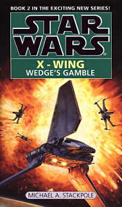 Wedges-Gamble-Star-Wars-X-Wing-Book-2-Michael-A-Stackpole-Good-0553409239