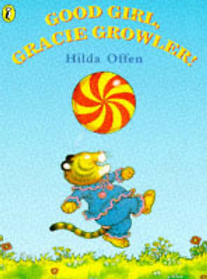 (Good)-Good Girl, Gracie Growler! (Picture Puffin S.) (Paperback)-Hilda, Offen-0