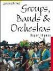 Groups, Bands and Orchestras by Roger Thomas (Paperback, 2002)