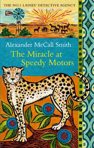 Alexander-McCall-Smith-The-Miracle-at-Speedy-Motors-No-1-Ladies-Detective-Agen