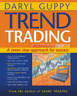Trend Trading: A seven step approach to success by Daryl Guppy (Paperback, 2004)