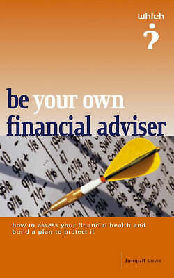 """""""AS NEW"""" Lowe, Jonquil, Be Your Own Financial Adviser (Which? Guides), Book"""