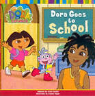 Dora Goes to School by Nickelodeon (Paperback, 2006)