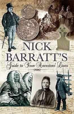 Nick Barratt's Beginner's Guide to Your Ancestors Lives, Barratt, Nick