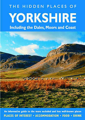 """""""AS NEW"""" Hidden Places of Yorkshire (Travel Publishing): Covers the Dales, Moors"""