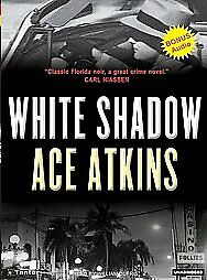 White-Shadow-by-Ace-Atkins-2006-Unabridged-Compact-Disc-Ace-Atkins-Audio-2006