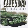 The Black Light von Calexico (2009)