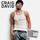 Craig David - Slicker Than Your Average (2002)