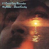David Crosby - If I Could Only Remember My Name (CD)  NEW AND SEALED