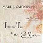 Table for Two at the Cafe Mystique * by Mark J. Sartori (CD, Nov-1999, Orchard (Distributor))