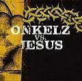 Onkelz vs.Jesus von Böhse Onkelz (2004)