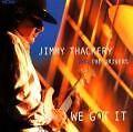 We Got It von Jimmy & The Drivers Thackery (2002)