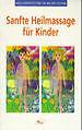 Sanfte Heilmassage für Kinder von Jerzy Dyczynski und Angela Rudhart-Dyczynski (1997, Taschenbuch)