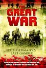 The Great War - 1918 - Germany's Last Gamble (DVD, 2005)