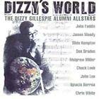 Dizzy Gillespie Alumni All-Stars - Dizzy's World (1999)