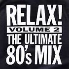 Various Artists - Relax! (The Ultimate 80's Mix, Vol. 2, 1999)