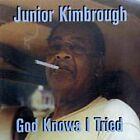Junior Kimbrough - God Knows I Tried (1998)