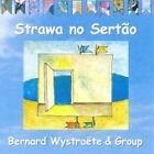Bernard Wystraëte - Strawa no Sertão (2005)
