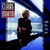 Claire-Martin-Make-This-City-Ours-1997-Cd-Album