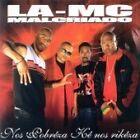 LA-MC Malcriado - Nos Pobreza Ke Nos Rikeza (2007)