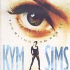 Kym Sims - Too Blind to See It (1992)