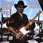"Kenny ""Blue"" Ray - In All of My Life (1997)"