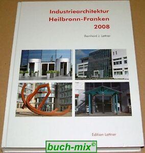 Industriearchitektur-Heilbronn-Franken-2008-TOP-SELTEN
