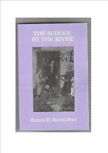ELINOR M BRENT-DYER:-  The School by the River