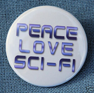 PEACE-LOVE-SCI-FI-Novelty-Button-Badge-1-5-Geek