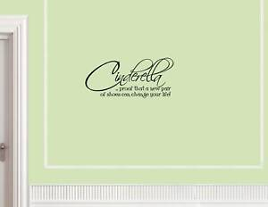 #0158 CINDERELLA PROOF THAT A NEW Vinyl wall quotes lettering
