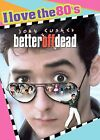 Better Off Dead (DVD, 2008, I Love the 80s Widescreen Edition)