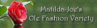 Matilda-Joes Ole Fashion Variety