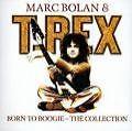 Born To Boogie-The Collection von T.REX (2002)