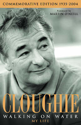 """""""AS NEW"""" Clough, Brian, Cloughie: Walking on Water: Walking on Water - My Life B"""