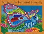 Percival the Beautiful Butterfly by Jill Turner (Hardback, 2005)