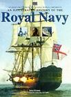 An Illustrated History of the Royal Navy by John Winton (Hardback, 2001)