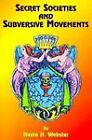 Secret Societies and Subversive Movements by Nesta H. Webster, Paul Tice (Paperback, 2000)