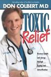 Toxic Relief by Don Colbert (2001, Hardcover)