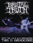 Brutal Truth - For The Ugly And Unwanted: The Is Grindcore (DVD, 2009)