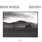 Kenny Wheeler - Deer Wan (2000)